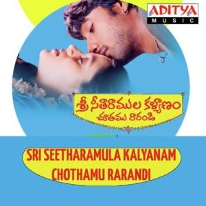 Sree Seetharamula Kalyanam Chothamu Rarandi Songs